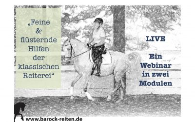 Feine & flüsternde Hilfen der klassischen Reiterei (Modul 1 & 2) – 69€